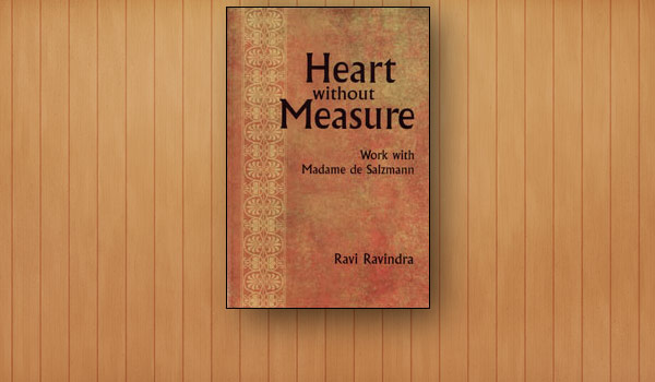 Heart Without Measure:Gurdjieff Work with Madame de Salzmann (Hard Cover)